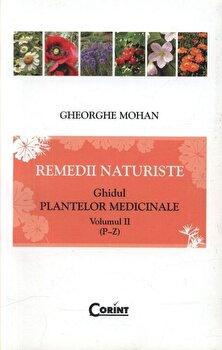 Remedii naturiste. Ghidul plantelor medicinale vol.II (p-z)/Gheorghe Mohan poza cate