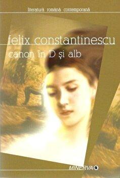 Canon in D si alb/Felix Constantinescu