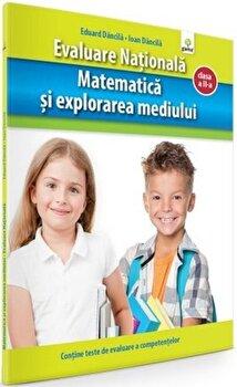 Evaluare nationala. Matematica si explorarea mediului, Clasa a II-a/Eduard Dancila, Ioan Dancila
