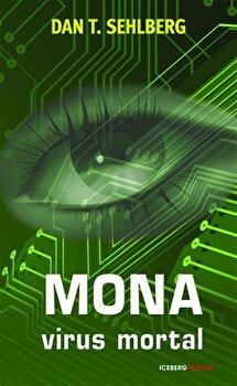 Mona. Virus mortal/Dan T.Sehlberg
