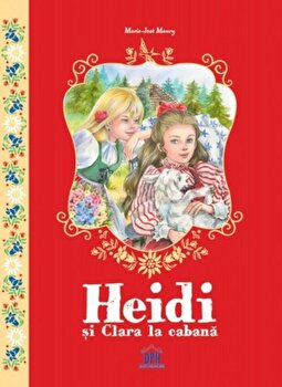 Heidi si Clara la cabana/Marie-Jose Maury