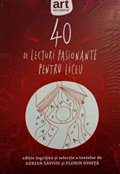 40 de lecturi pasionante pentru liceu/Adrian Savoiu, Florin Ionita