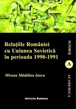 Relatiile romaniei cu uniunea sovietica cu uniunea sovietica in perioada 1990-1991/Miruna Madalina Iancu imagine elefant 2021