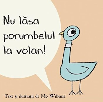 Nu lasa porumbelul la volan!/Mo Willems