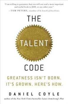 The Talent Code: Greatness Isn't Born. It's Grown. Here's How., Hardcover/Daniel Coyle poza cate