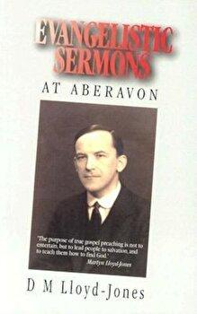 Evangelistic Sermons Aberavon:, Paperback/Martyn Lloyd-Jones poza cate