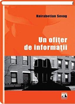Un ofiter de informatii/Sevag Hairabetian poza cate