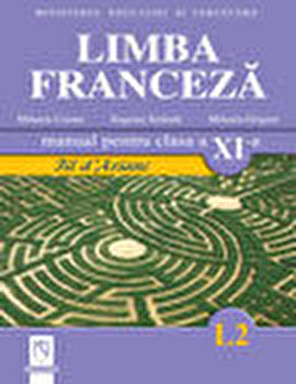 Limba franceza L2. Manual clasa a XI-a/Eugenia Stratula, Mihaela Cosma, Mihaela Grigore poza cate