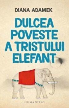 Dulcea poveste a tristului elefant/Diana Adamek imagine elefant.ro 2021-2022
