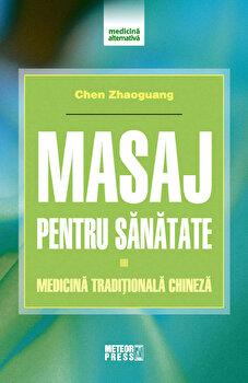 Masaj pentru sanatate. Medicina traditionala chineza/Chen Zhaoguang imagine elefant 2021