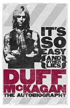 It's So Easy (and other lies), Paperback/Duff McKagan poza cate