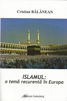 Islamul, o tema recurenta in Europa/Cristian Balanean imagine elefant.ro