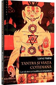 Tantra si viata cotidiana/Lama Yeshe poza cate
