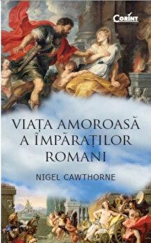 Coperta Carte Viata amoroasa a imparatilor romani