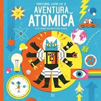 Profesorul Astro Cat si Aventura Atomica/Dr. Dominic Walliman, Ben Newman