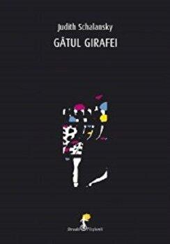 Gatul Girafei/Judith Schalansky imagine