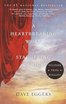 A Heartbreaking Work of Staggering Genius, Paperback/Dave Eggers poza cate