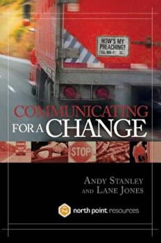 Communicating for a Change, Hardcover/Andy Stanley poza cate