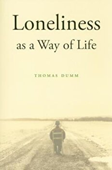 Loneliness as a Way of Life, Paperback/Thomas Dumm imagine