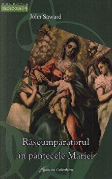 Rascumparatorul in pantecele Mariei/John Saward imagine