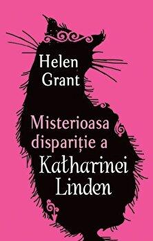 Misterioasa disparitie a Katharinei Linden/Helen Grant