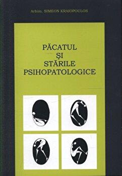 Pacatul si starile psihopatologice/Arhim Simeon Kraiopoulos poza cate