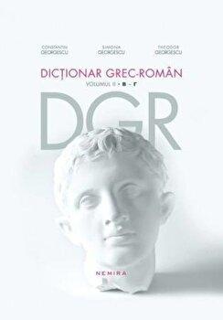 Dictionar grec-roman, Vol. 2/Constantin Georgescu, Simona Georgescu, Theodor Georgescu imagine elefant.ro 2021-2022