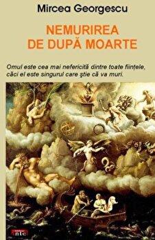 Nemurirea de dupa moarte/Mircea Georgescu poza cate