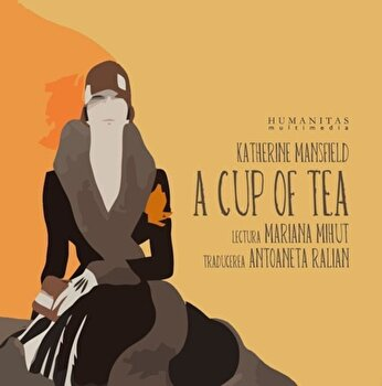 A Cup of Tea (2 CD)/Katherine Mansfield imagine elefant 2021