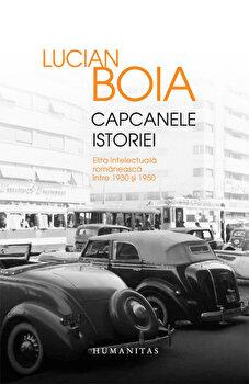 Capcanele istoriei. Elita intelectuala romaneasca intre 1930 si 1950 - Editie lux/Lucian Boia