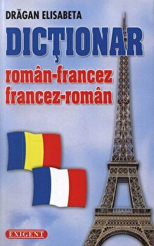 Dictionar roman-francez francez-roman/Dragan Elisabeta