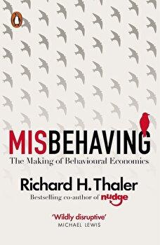 Misbehaving: The Making of Behavioural Economics/Richard H Thaler poza cate