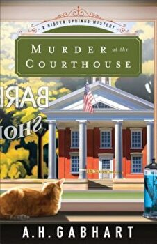 Murder at the Courthouse, Paperback/A. H. Gabhart poza cate