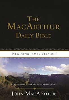MacArthur Daily Bible-NKJV: Read Through the Bible in One Year, with Notes from John MacArthur, Paperback/Thomas Nelson poza cate