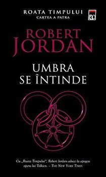Umbra se intinde, Roata timpului, Vol. 4/Robert Jordan