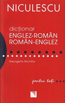 Dictionar englez-roman/roman-englez pentru toti (50.000 cuvinte si expresii)/Georgeta Nichifor
