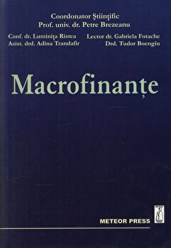 Macrofinante/Petre Brezeanu, Luminita Ristea, Adina Trandafir, Gabriela Fotache, Tudor Boengiu imagine