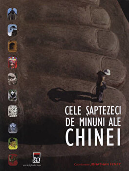 Cele saptezeci de minuni ale Chinei/Jonathan Fenby imagine