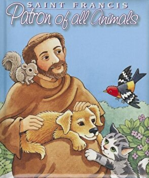 St. Francis: Patron of All Animals, Hardcover/Maggie Swanson poza cate