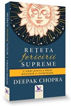 Reteta fericirii supreme/Deepak Chopra imagine elefant.ro 2021-2022