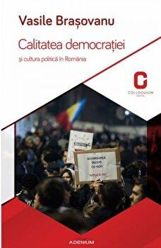 Calitatea democratiei si cultura politica in Romania/Vasile Brasovanu imagine elefant.ro 2021-2022