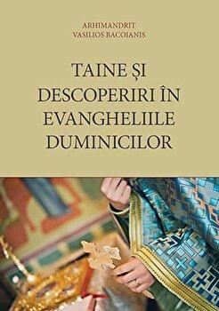 Taine si descoperiri in Evangheliile duminicilor/Vasilios Bacoianis