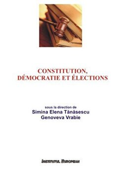 Constitution, Democratie et Elections/Genoveva Vrabie, Elena Simina Tanasescu imagine elefant.ro 2021-2022