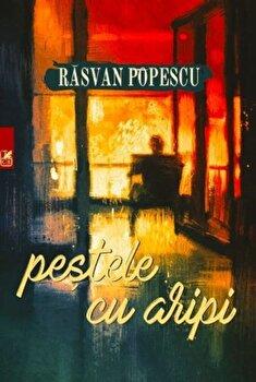 Pestele cu aripi/Rasvan Popescu poza cate