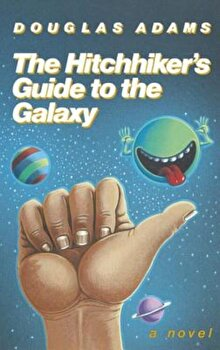 The Hitchhiker's Guide to the Galaxy 25th Anniversary Edition, Hardcover/Douglas Adams poza cate