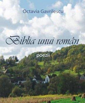 Biblia unui roman/Octavia Gavrilescu imagine elefant.ro 2021-2022
