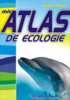 Mic atlas de ecologie/Aurora Mihail