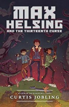 Max Helsing and the Thirteenth Curse, Paperback/Curtis Jobling poza cate