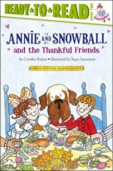 Annie and Snowball and the Thankful Friends, Paperback/Cynthia Rylant poza cate