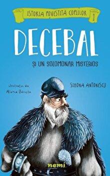 Decebal si un solomonar misterios/Simona Antonescu, Alexia Udriste imagine elefant.ro 2021-2022